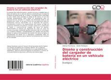 Borítókép a  Diseño y construcción del cargador de batería en un vehículo eléctrico - hoz