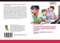 Portada del libro de Las tareas escolares para la casa, ¿para qué y para quién?