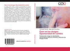 Bookcover of Caer en las drogas: Oportunidad de cambio