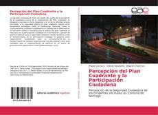 Bookcover of Percepción del Plan Cuadrante y la Participación Ciudadana
