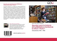 Buchcover von Apuntes para la historia de la Biblioteca Central de la UCLV. Parte I