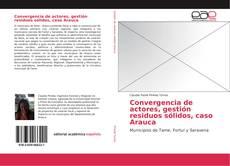 Convergencia de actores, gestión residuos sólidos, caso Arauca的封面