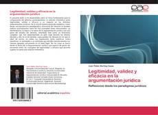 Bookcover of Legitimidad, validez y eficacia en la argumentación jurídica