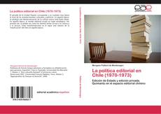 Copertina di La política editorial en Chile (1970-1973)