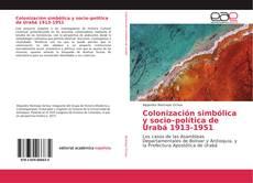 Обложка Colonización simbólica y socio–política de Urabá 1913-1951