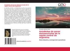 Bookcover of Anisákidos de peces dulceacuícolas de la región central de Argentina