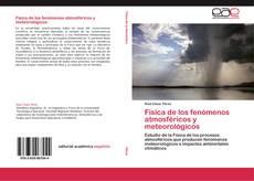 Bookcover of Física de los fenómenos atmosféricos y meteorológicos