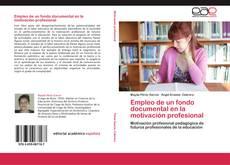 Buchcover von Empleo de un fondo documental en la motivación profesional