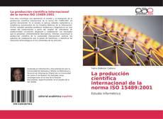 Buchcover von La producción científica internacional de la norma ISO 15489:2001