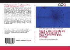 Bookcover of Edad y crecimiento de Astraea undosa en Baja California Sur, México