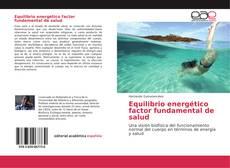 Borítókép a  Equilibrio energético factor fundamental de salud - hoz