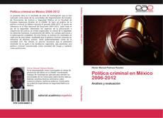 Copertina di Política criminal en México 2006-2012