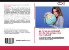 Bookcover of La formación integral desde una perspectiva intercultural
