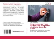 Bookcover of Sobrecarga de roles en mujeres dirigentes de Ciego de Ávila, Cuba