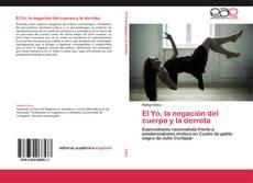 Couverture de El Yo, la negación del cuerpo y la derrota