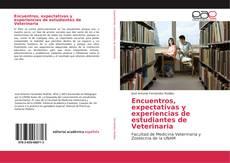 Bookcover of Encuentros, expectativas y experiencias de estudiantes de Veterinaria