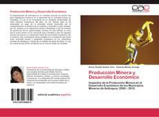 Couverture de Producción Minera y Desarrollo Económico
