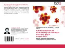 Caracterización de hidrolizados de Jatropha curcas y Vigna unguiculata