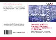 Buchcover von Políticas públicas agropecuarias en Argentina: peronistas vs radicales