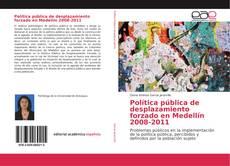 Copertina di Política pública de desplazamiento forzado en Medellín 2008-2011