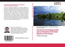 Обложка Factores de Integración de la Industria Forestal Ejidal en Durango