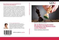 Portada del libro de De la Democracia como Problema a la Democracia como Solución
