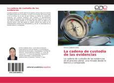 Bookcover of La cadena de custodia de las evidencias