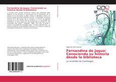 Обложка Fernandina de Jagua: Conociendo su historia desde la biblioteca