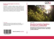 Bookcover of Destino turístico ligado a lo natural y ambiental