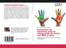 Portada del libro de Formación de docentes para la integración de niñ@s con NEE al aula