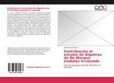 Copertina di Contribución al estudio de Álgebras de De Morgan modales 4-valuada