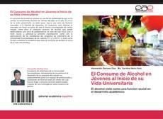 Buchcover von El Consumo de Alcohol en Jóvenes al Inicio de su Vida Universitaria
