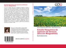 Bookcover of Estudio fitoquímico de especies de Senecio (Sección Mulgediifolii)