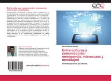 Buchcover von Entre culturas y comunicación: emergencia, intercruzes y mestizajes
