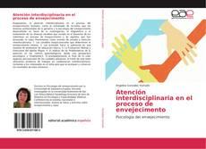 Обложка Atención interdisciplinaria en el proceso de envejecimento