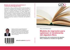 Portada del libro de Modelo de regresión para optimizar el rendimiento del algodon-fibra