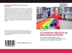 Bookcover of La Audición Musical en educación primaria