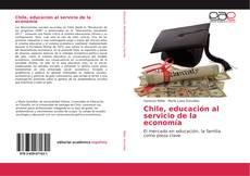 Portada del libro de Chile, educación al servicio de la economía