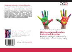 Обложка Hipoacusia moderada e Inclusión Educativa