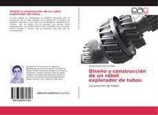 Capa do livro de Diseño y construcción de un robot explorador de tubos