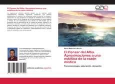 Copertina di El Pensar del Alba. Aproximaciones a una estética de la razón mística