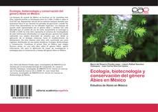 Обложка Ecología, biotecnología y conservación del género Abies en México