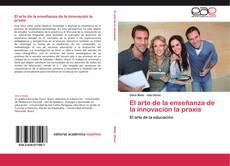 Capa do livro de El arte de la enseñanza de la innovación la praxis