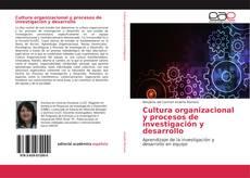 Bookcover of Cultura organizacional y procesos de investigación y desarrollo