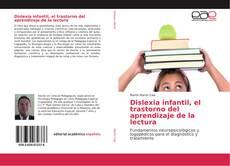 Bookcover of Dislexia infantil, el trastorno del aprendizaje de la lectura