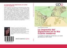 La impronta del higienismo en la Río Cuarto moderna kitap kapağı