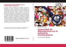 Bookcover of Capacidad de Manufactura en la Industria Farmacéutica