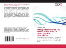Bookcover of Interpretación de los niños acerca de la ciencia y los científicos