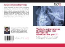 Обложка Variantes Anatómicas Rinosinusales más frecuentes identificadas por TC