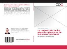 Portada del libro de La renovación de los aspectos plásticos de la escena mexicana